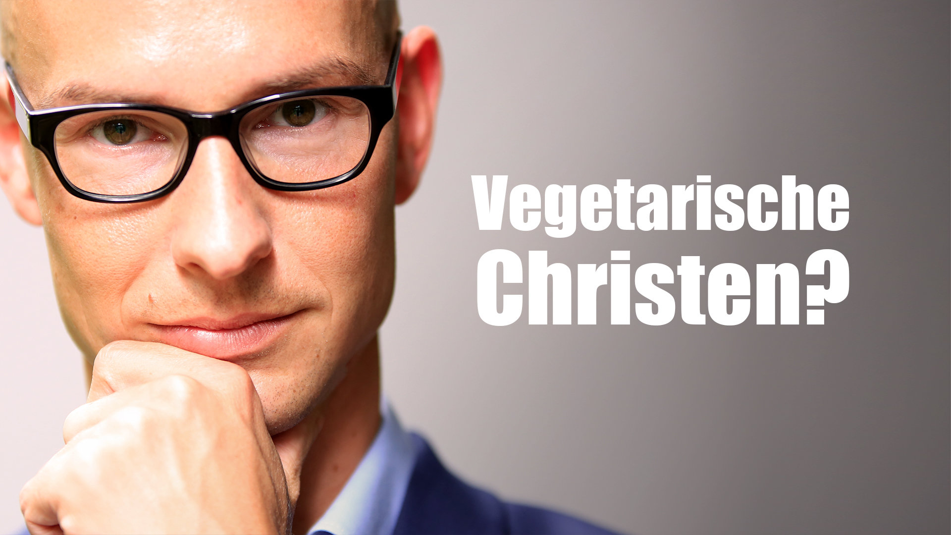 Vegetarische Christen? Klartext.